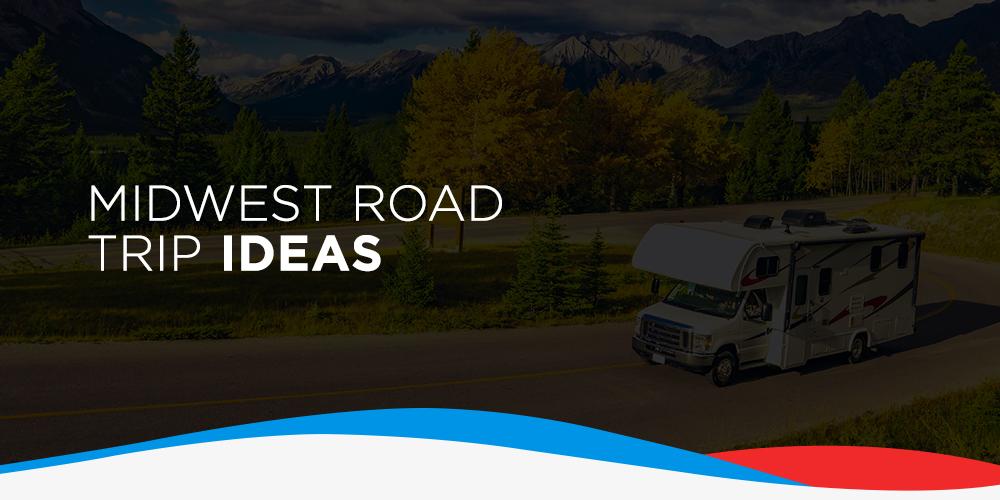 Midwest Road Trip Ideas