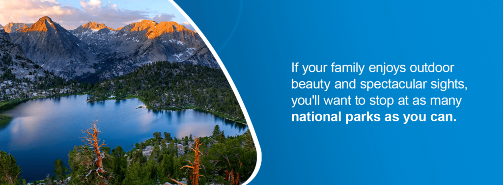 If your family enjoys outdoor beauty and spectacular sights, you'll want to stop at as many national parks as you can.