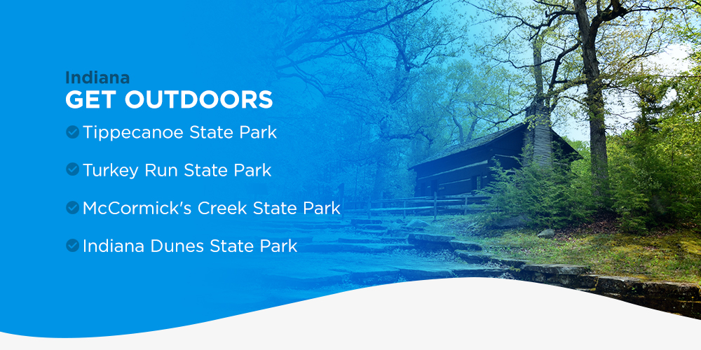 Get Outdoors  - Some of the best state parks in Indiana.