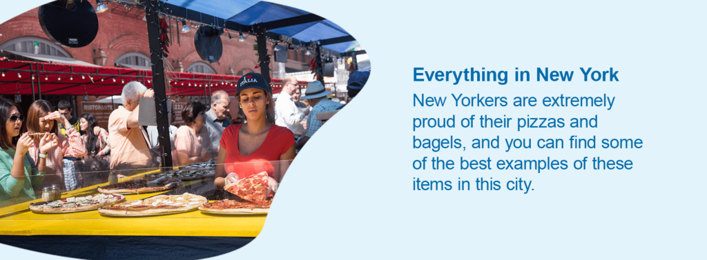 New Yorkers are extremely proud of their pizzas and bagels, and you can find some of the best examples of these items in this city.