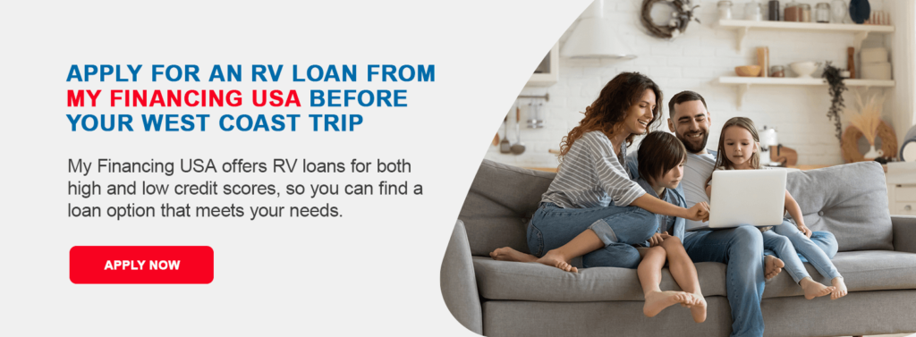Apply for an RV Loan From My Financing USA Before Your West Coast Trip