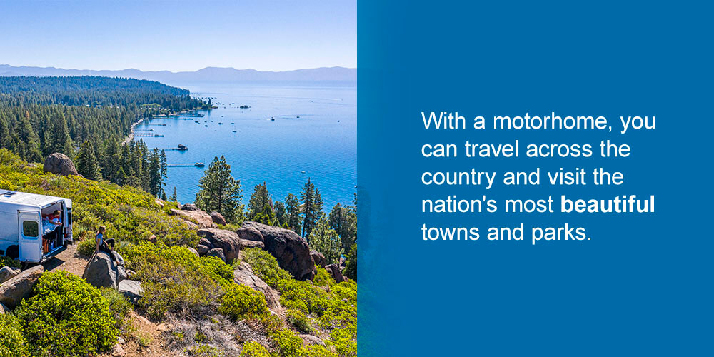 With a motorhome, you can travel across the country and visit the nation's most beautiful towns and parks.